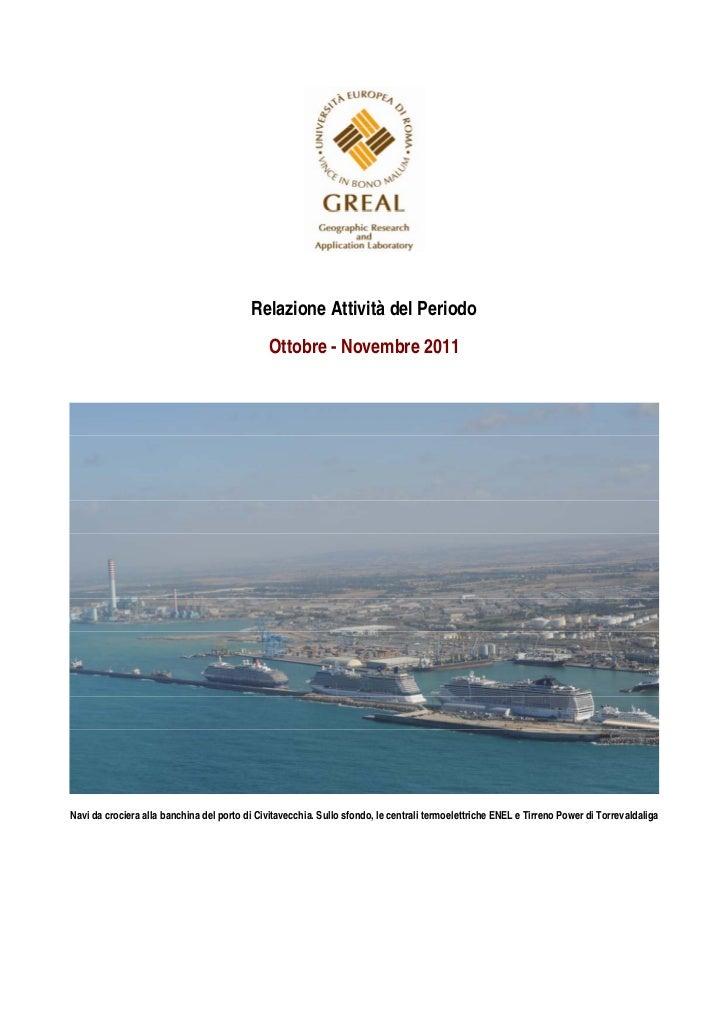 Relazione Attività del Periodo                                              Ottobre - Novembre 2011Navi da crociera alla b...
