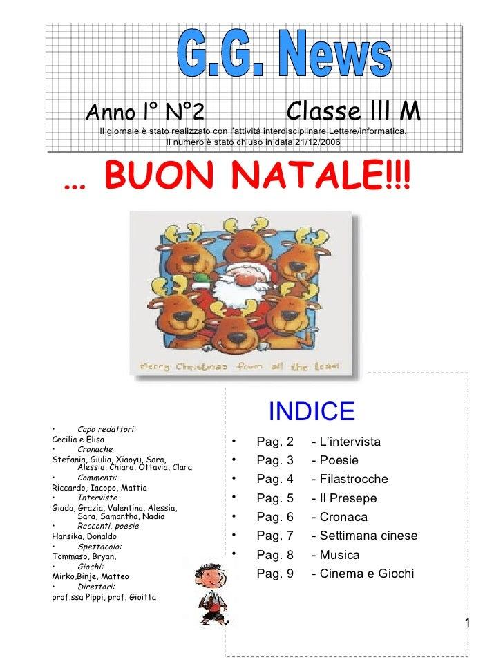 Anno l° N°2  Classe lll M Il giornale è stato realizzato con l'attività interdisciplinare Lettere/informatica. Il numero è...