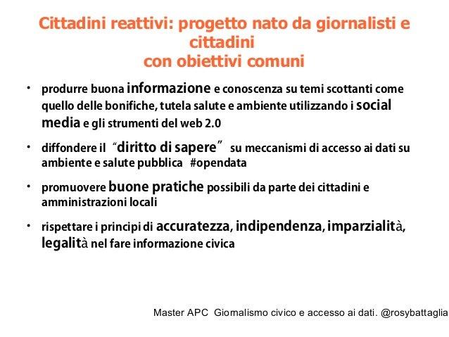 Master APC Giornalismo civico e accesso ai dati. @rosybattaglia L'inchiesta giornalistica / i dati 15 122 siti da bonifica...