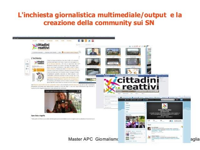 Master APC Giornalismo civico e accesso ai dati. @rosybattaglia Crowdmapping: come ti mappo le buone pratiche Perchè mappa...