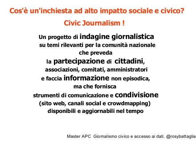Master APC Giornalismo civico e accesso ai dati. @rosybattaglia Act. React. Impact.
