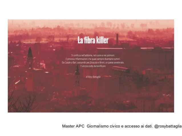Master APC Giornalismo civico e accesso ai dati. @rosybattaglia #Addioamianto