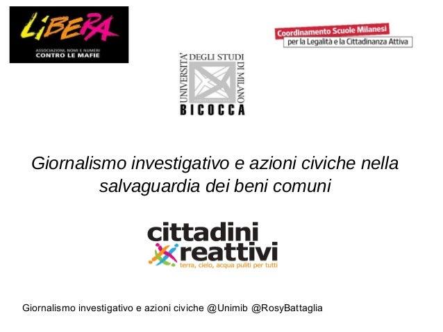 Giornalismo investigativo e azioni civiche @Unimib @RosyBattaglia Giornalismo investigativo e azioni civiche nella salvagu...