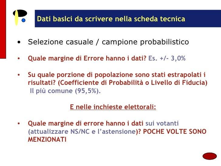 Dati basIci da scrivere nella scheda tecnica <ul><li>Selezione casuale / campione probabilistico </li></ul><ul><li>Quale m...