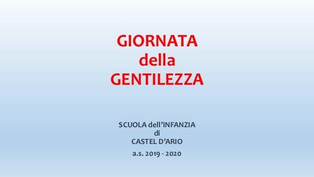 GIORNATA della GENTILEZZA SCUOLA dell'INFANZIA di CASTEL D'ARIO a.s. 2019 - 2020