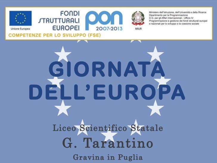 GIORNATA DELL'EUROPA Liceo Scientifico Statale G. Tarantino Gravina in Puglia