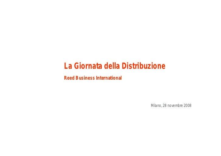 La Giornata della Distribuzione Reed Business International                                   Milano, 28 novembre 2008