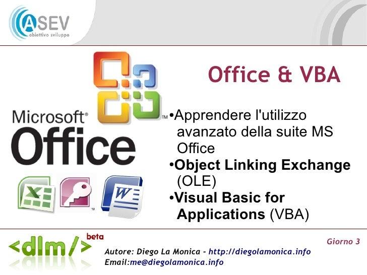 Office & VBA                ●Apprendere l'utilizzo                 avanzato della suite MS                 Office         ...