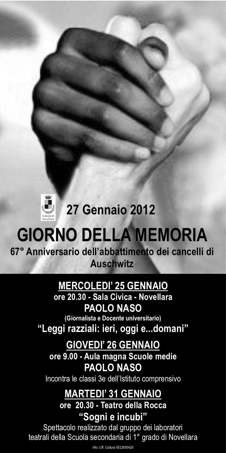 27 Gennaio 2012GIORNO DELLA MEMORIA                         Auschwitz           ore 20.30 - Sala Civica - Novellara     ...