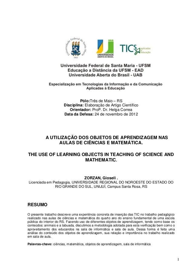 1Pólo:Três de Maio – RSDisciplina: Elaboração de Artigo CientíficoOrientador: Profª. Dr. Helga CorreaData da Defesa: 24 de...