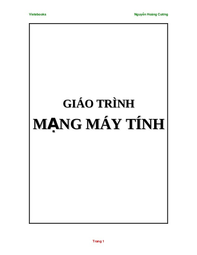 Vietebooks                 NguyễnHoàngCương             GIÁO TRÌNH  MẠNG MÁY TÍNH                 Trang1