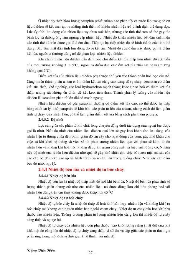 §Æng TiÕn Hßa - 27 - ë nhiÖt ®é thÊp hµm l−îng paraphin (chÊt ankan cao ph©n tö) vµ n−íc lÉn trong nhiªn liÖu ®iªden sÏ kÕ...