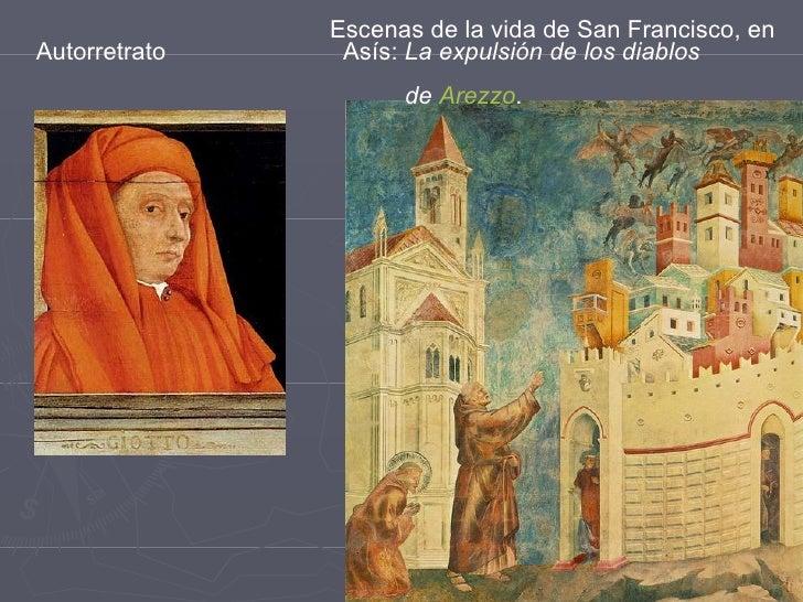 Escenas de la vida de San Francisco, en  Autorretrato  Asís:  La expulsión de los diablos  de  Arezzo .