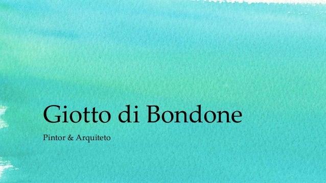 Giotto di Bondone Pintor & Arquiteto
