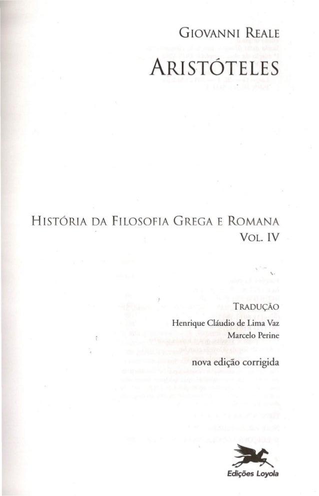 GIOVANNI REALE ARISTÓTELES HISTÓRIA DA FILOSOFIA GREGA E ROMANA VOL.IV . TRADUÇÃO Henrique Cláudio de Lima Vaz Marcelo Per...