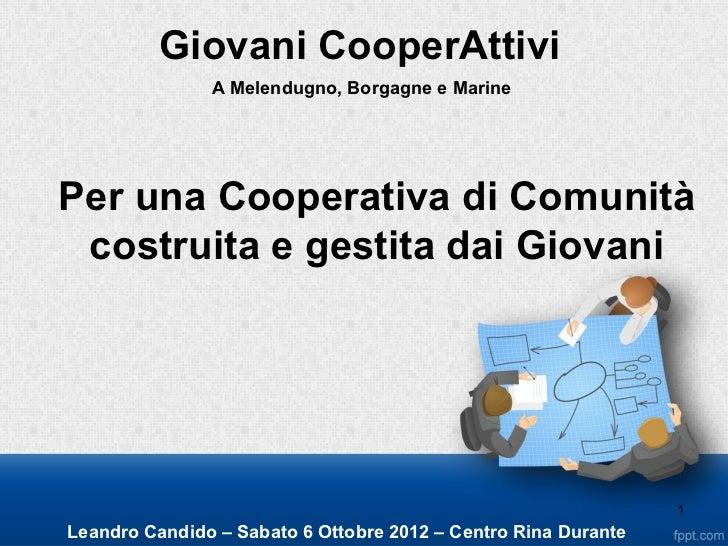 Giovani CooperAttivi               A Melendugno, Borgagne e MarinePer una Cooperativa di Comunità costruita e gestita dai ...