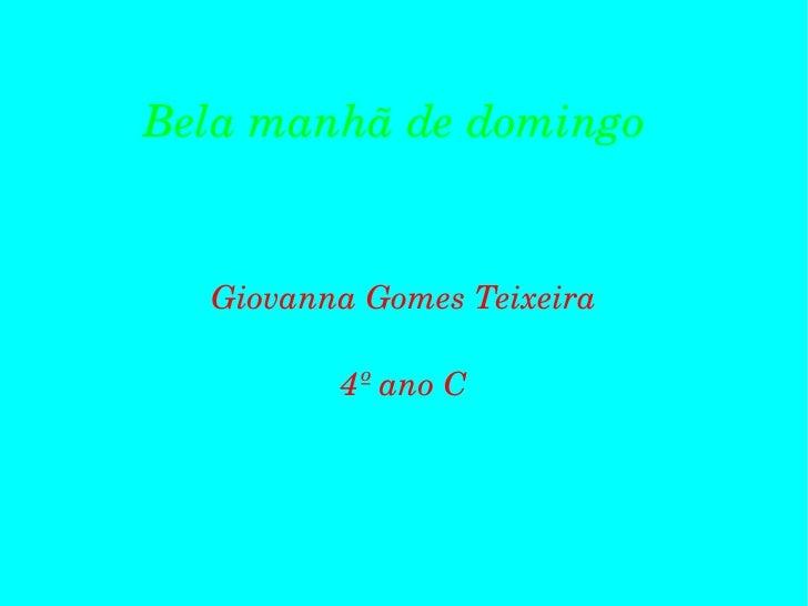 Bela manhã de domingo   Giovanna Gomes Teixeira 4º ano C