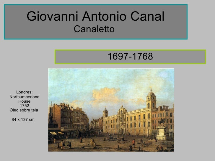 Giovanni Antonio Canal Canaletto  1697-1768 Londres: Northumberland House 1752 Óleo sobre tela  84 x 137 cm