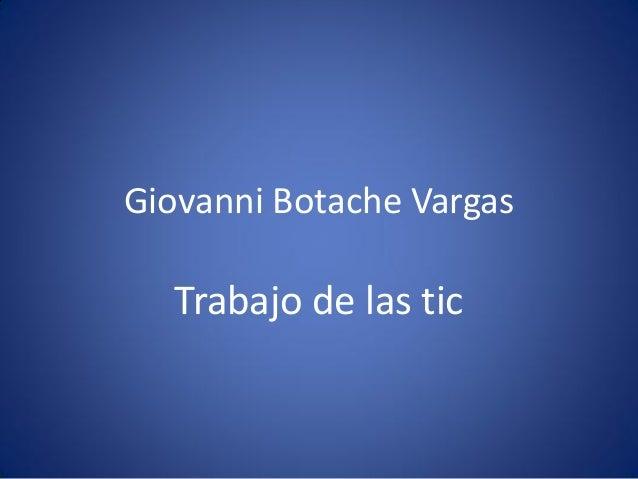 Giovanni Botache Vargas  Trabajo de las tic