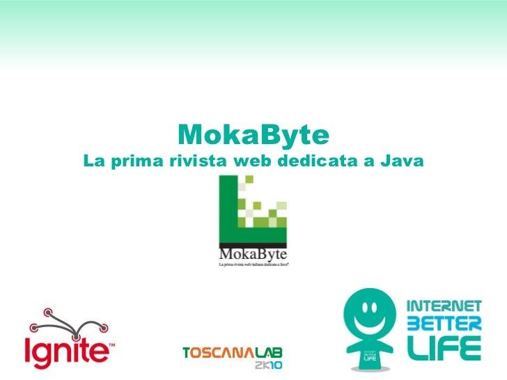MokaByte La prima rivista web dedicata a Java