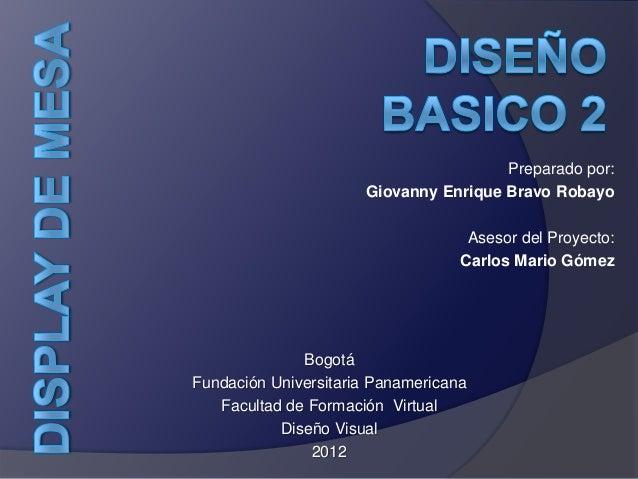 Preparado por:                      Giovanny Enrique Bravo Robayo                                    Asesor del Proyecto: ...