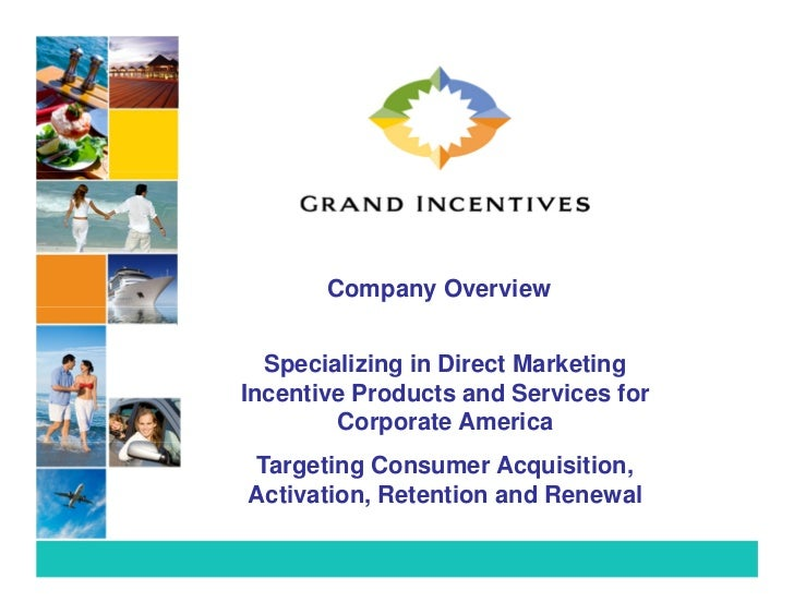 Company Overview  Specializing in Direct MarketingIncentive Products and Services for        Corporate America Targeting C...