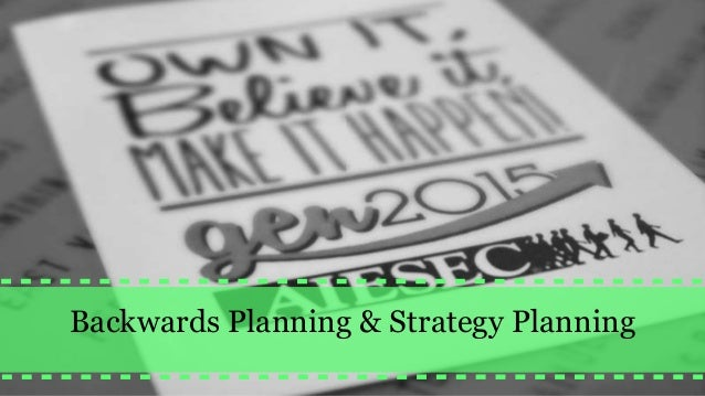 Backwards Planning & Strategy Planning