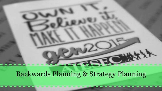 Backwards Planning & Strategy Planning