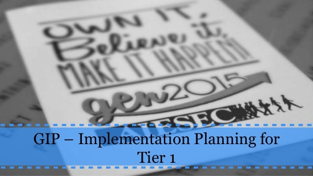 GIP – Implementation Planning for Tier 1