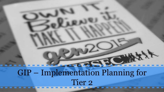 GIP – Implementation Planning for Tier 2