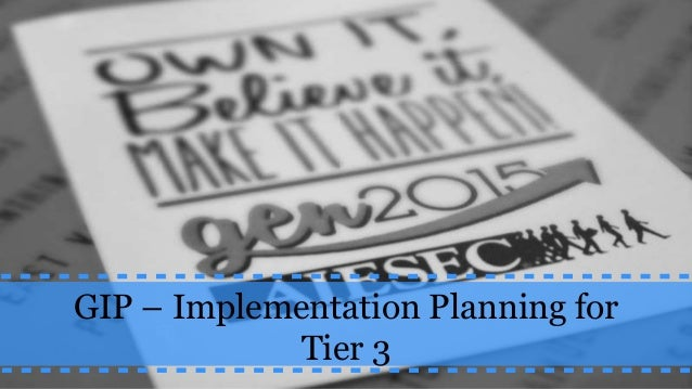 GIP – Implementation Planning for Tier 3