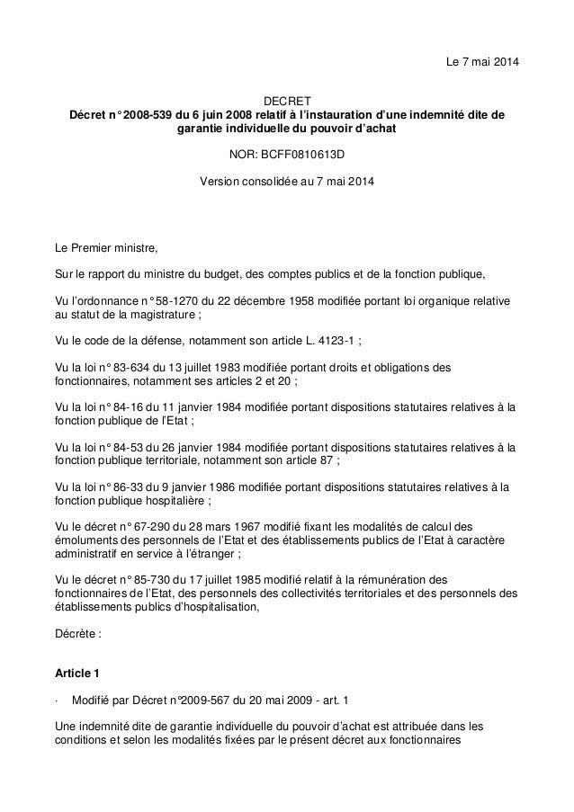 Le 7 mai 2014  DECRET  Décret n° 2008-539 du 6 juin 2008 relatif à l'instauration d'une indemnité dite de garantie individ...