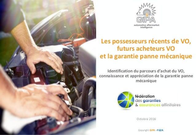 Copyright GiPA LespossesseursrécentsdeVO, futursacheteursVO etlagarantiepannemécanique Identificationduparcou...