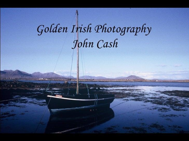 Golden Irish Photography  John Cash