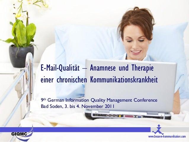 E-Mail-Qualität – Anamnese und Therapieeiner chronischen Kommunikationskrankheit9th German Information Quality Management ...