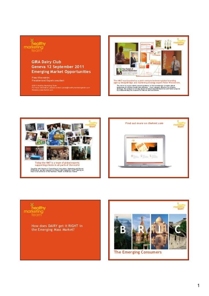 GIRA Dairy Club Geneva 12 September 2011 Emerging Market Opportunities Peter Wennström President and Expert consultant    ...