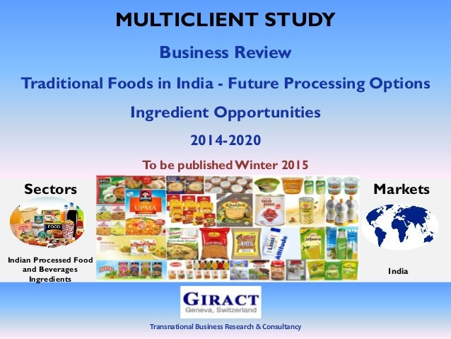 Transnational Business Research & Consultancy MULTICLIENT STUDY Business Review Traditional Foods in India - Future Proces...