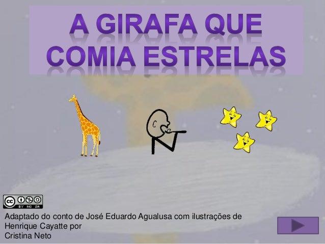 Adaptado do conto de José Eduardo Agualusa com ilustrações de Henrique Cayatte por Cristina Neto