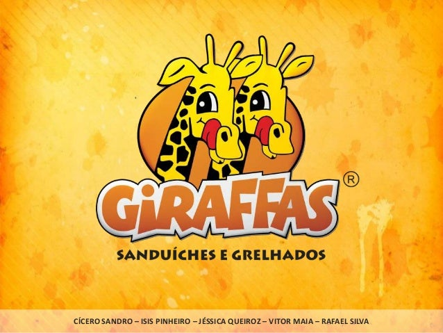 GiraffasCÍCERO SANDRO – ISIS PINHEIRO – JÉSSICA QUEIROZ – VITOR MAIA – RAFAEL SILVA