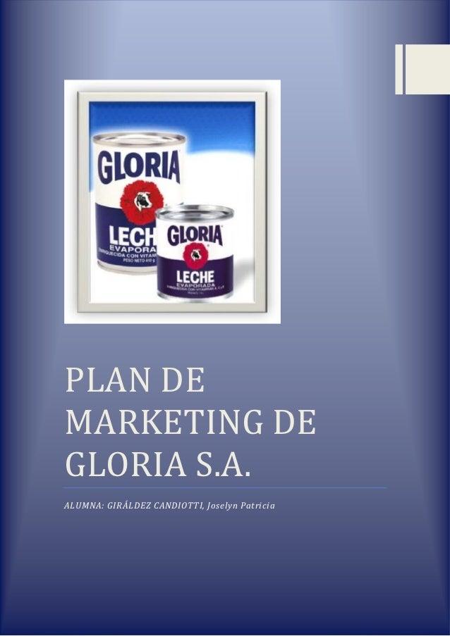 PLAN DEMARKETING DEGLORIA S.A.ALUMNA: GIRÁLDEZ CANDIOTTI, Joselyn Patricia