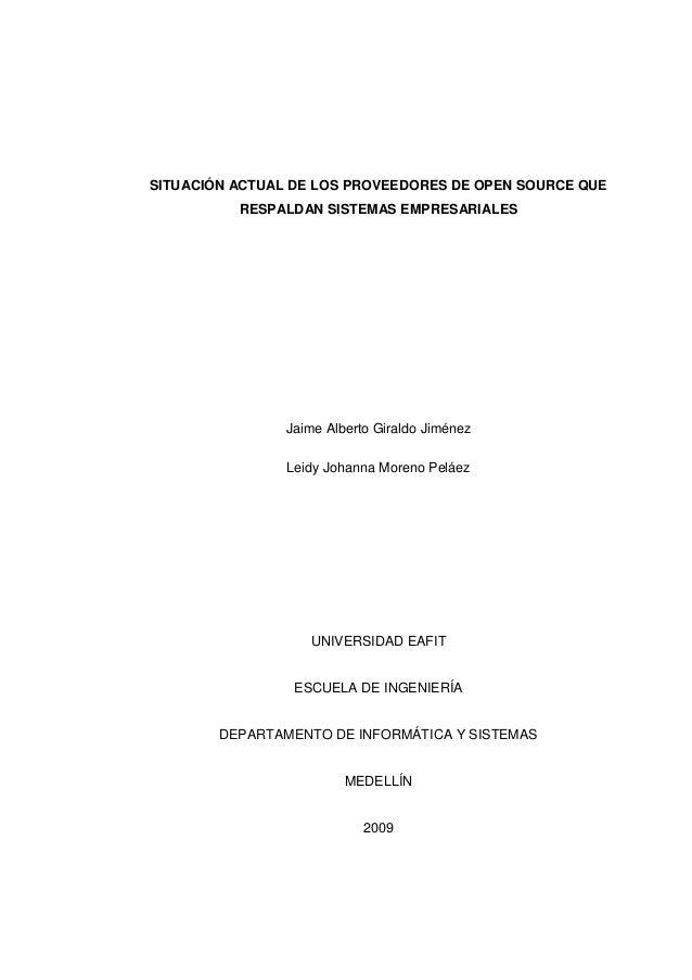 SITUACIÓN ACTUAL DE LOS PROVEEDORES DE OPEN SOURCE QUE RESPALDAN SISTEMAS EMPRESARIALES Jaime Alberto Giraldo Jiménez Leid...