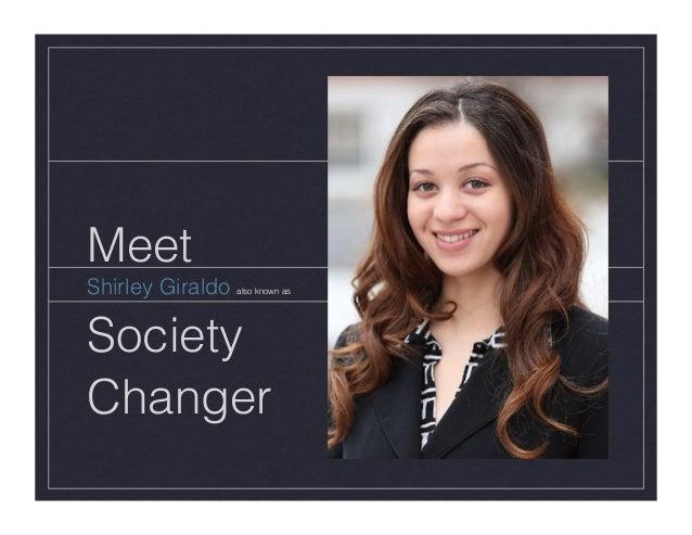 MeetShirley Giraldo also known asSocietyChanger