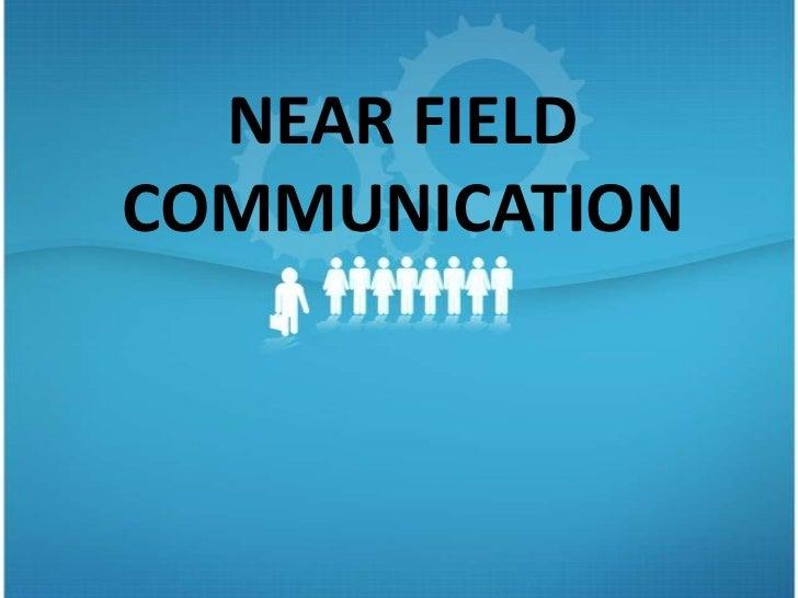NEAR FIELDCOMMUNICATION