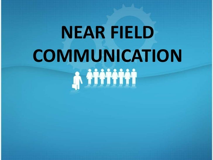 NEAR FIELDCOMMUNICATION