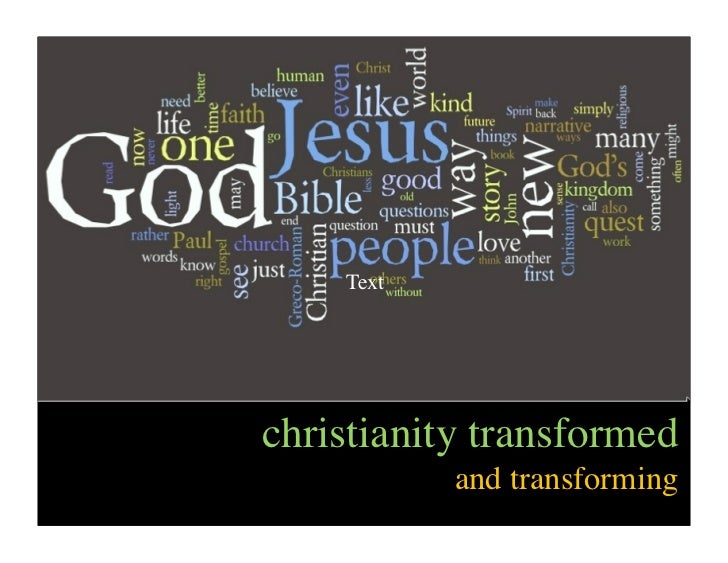 Textchristianity transformed           and transforming