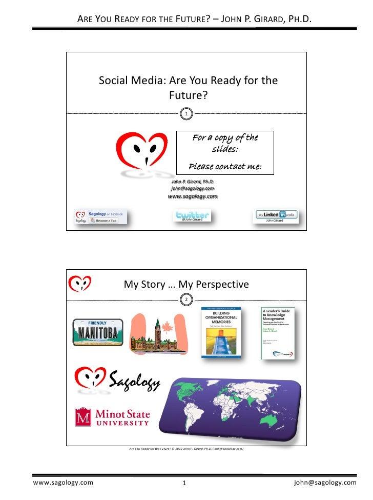 ARE YOU READY FOR THE FUTURE? – JOHN P. GIRARD, PH.D.                        Social Media: Are You Ready for the          ...