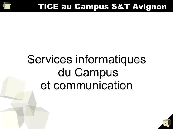 TICE au Campus S&T Avignon Services informatiques du Campus et communication