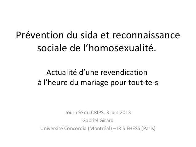 Prévention du sida et reconnaissance sociale de l'homosexualité. Actualité d'une revendication à l'heure du mariage pour t...
