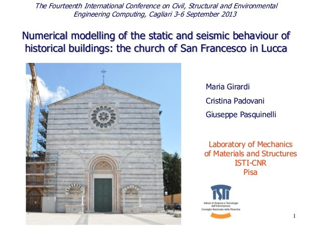 Numerical modelling of the static and seismic behaviour of historical buildings: the church of San Francesco in Lucca 1 Th...