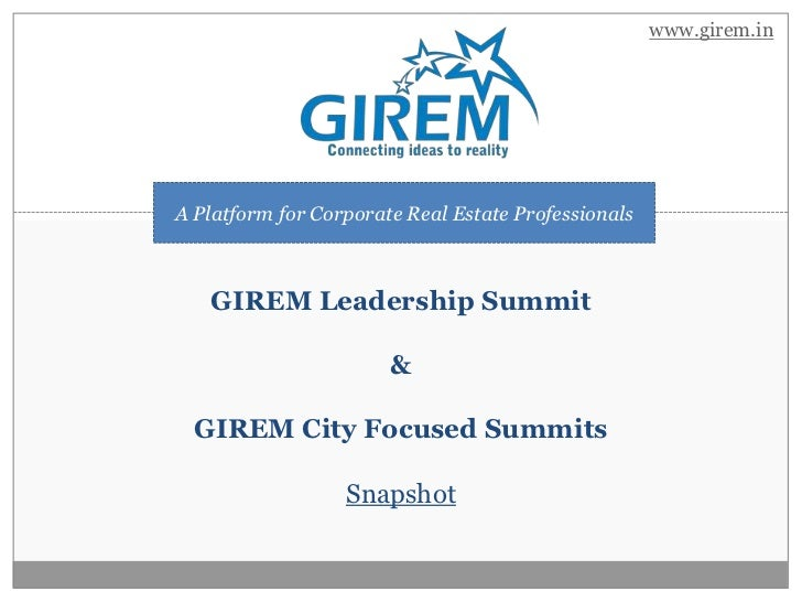 www.girem.inA Platform for Corporate Real Estate Professionals   GIREM Leadership Summit                       &  GIREM Ci...